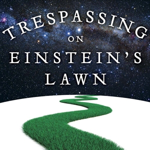 Book cover with book title Trespassing on Einstein's Lawn and an image of a grassy pathway moving towards the title text
